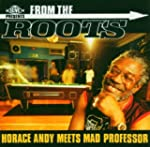 From The Roots (Meat. Mad Professor)