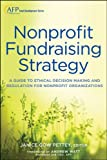 Nonprofit Fundraising Strategy, + Website: A Guide to Ethical Decision Making and Regulation for Nonprofit Organizations