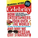 Celebrity: How Entertainers Took Over the World and Why We Need an Exit Strategy ~ Marina Hyde