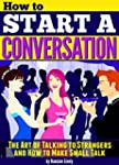 How to Start a Conversation: The Art...