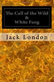 Jack London The Call of the Wild & White Fang