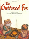 The Outfoxed Fox: Based on a Japanese Kyogen (0761453563) by Tim J. Myers