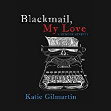 Blackmail, My Love: A Murder Mystery (       UNABRIDGED) by Katie Gilmartin Narrated by Eva Kaminsky