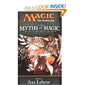 The Myths of Magic: A Magic: The Gathering Anthology (Magic Anthologies) by Jess Lebow