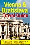 Vienna & Bratislava Travel Guide: Att...