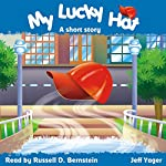 My Lucky Hat: A Short Story | Jeff Yager