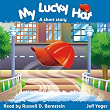 My Lucky Hat: A Short Story Audiobook by Jeff Yager Narrated by Russell Bernstein