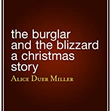 The Burglar and the Blizzard: A Christmas Story Audiobook by Alice Duer Miller Narrated by Brian Troxell