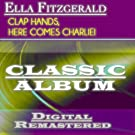 Clap Hands, Here Comes Charlie! (Classic Album - Digital Remastered)