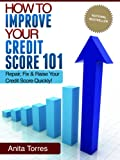 51aaU4d83BL. SL160  How To Improve Your Credit Score 101   Repair, Fix And Raise Your Credit Score Quickly!
