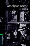 American Crime Stories: 2500 Headwords (Oxford Bookworms ELT)
