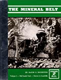 img - for The Mineral Belt, Vol. 1: Old South Park- Denver to Leadville- An Illustrated History, Featuring the Denver, South Park & Pacific Railroad, and the Gold-and-Silver Mining Industry book / textbook / text book