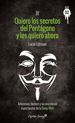 Quiero los secretos del Pentágono y los quiero ahora: Artivismos, hackers y la cara menos espectacular de la Deep Web (Muckraker 02 nº 4)