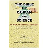 The Bible, Quran and Science: Holy Scriptures Examined in the Light of Modern Knowledgeby Maurice Bucaille