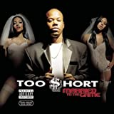 Married to the Game ~ Too Short