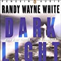 Dark Light (       UNABRIDGED) by Randy Wayne White Narrated by Henry Strozier