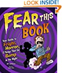 Fear This Book: Your Guide to Fright,...