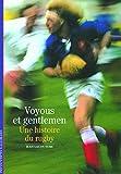 Voyous et Gentlemen : Une histoire du rugby