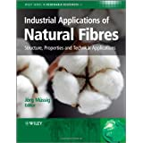 Industrial application of natural fibres : structure, properties, and technical applications /