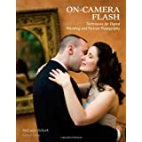 On-Camera Flash Techniques for Wedding and Portrait Photographyby Neil Van Niekerk
