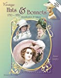 Vintage Hats & Bonnets 1770-1970: Identification & Values
