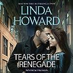 Tears of the Renegade | Linda Howard