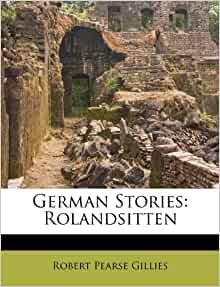 German stories rolandsitten robert pearse gillies 9781173631475