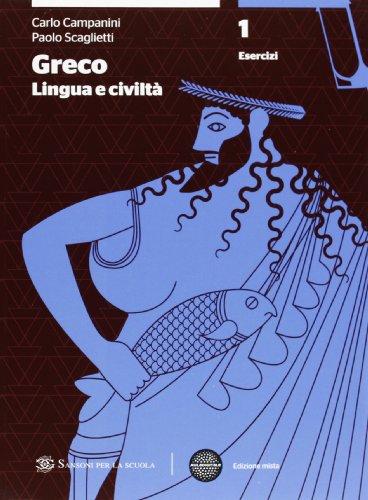 Greco: lingua e civiltà. Grammatica. Con esercizi-Laboratorio-Quaderno. Con espansione online. Per le Scuole superiori: 1