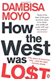 How the West Was Lost: Fifty Years of Economic Folly – And the Stark Choices Ahead