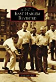 img - for East Harlem Revisited (Images of America (Arcadia Publishing)) book / textbook / text book