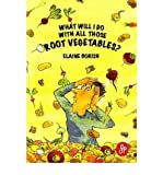 img - for What Will I Do with All Those Root Vegetables? (Paperback) - Common book / textbook / text book