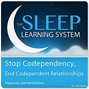 Stop Codependency, End Codependent Relationships with Hypnosis, Meditation, and Affirmations Speech