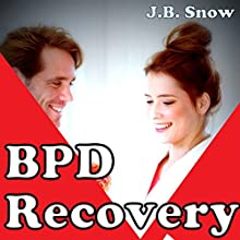BPD Recovery: Do Away with BPD (       UNABRIDGED) by J.B. Snow Narrated by D Gaunt