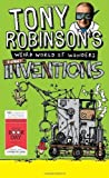 Tony Robinson's Weird World of Wonders: Inventions (World Book Day Edition 2013) of Robinson, Tony World Book Day Editi Edition on 14 February 2013