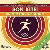 Son Kitei: Un giorno a Berlino (Olimpicamente) | Mario Mucciarelli, G. Sergio Ferrentino