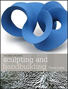 Sculpting and Handbuilding from American Ceramic Society