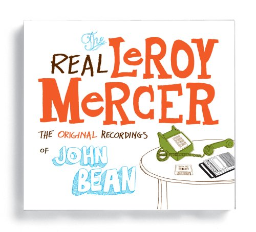 Real Leroy Mercer: The Original Recordings of John