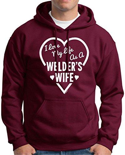 I Love My Life As A Welder'S Wife Premium Hoodie Sweatshirt Medium Maroon