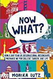 Now What?: How a Gap Year of International Internships Prepared Me for College, Career, and Life