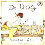 img - for Dr. Dog by Cole, Babette (1997) Paperback book / textbook / text book