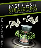 Fast Cash Strategies - Proven Methods For Making Fast Cash - Red Hot!