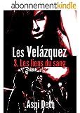 Les Vel�zquez - Les liens du sang.