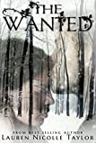 The Wanted (The Woodlands Series Book 4)