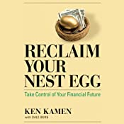 Reclaim Your Nest Egg: Take Control of Your Financial Future | [Ken Kamen]