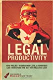img - for By Larry Port Legal Productivity: How Project Management, GTD, and Tomatoes Can Transform the Way You Practice Law [Paperback] book / textbook / text book