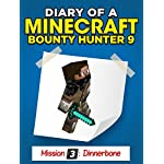 Minecraft: Diary of a Minecraft Bounty Hunter 9 (Mission 'Dinnerbone') ((Mission 3 'Dinnerbone' Part 3 Book))