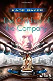 The Children of the Company (076531455X) by Baker, Kage