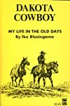 Dakota Cowboy (My Life in the Old Days)