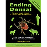 Ending Denial: The Lyme Disease Epidemic: A Canadian Public Health Disaster: A Call for Action from Patients, Doctors, Researchers, aby Helke Ferrie