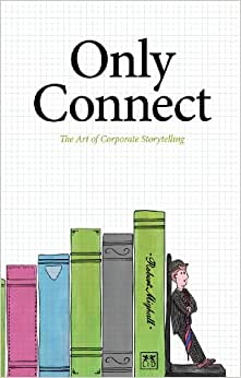Only Connect: The Art Of Corporate Storytelling